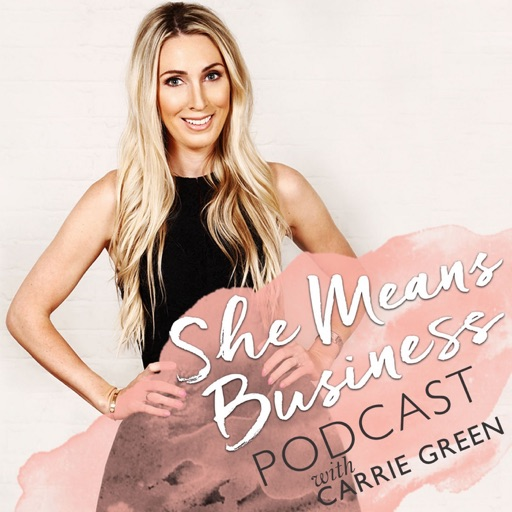 Cover image of She Means Business, with Carrie Green, Author of She Means Business and Founder of the Female Entrepreneur Association