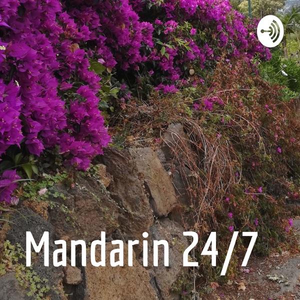 Mandarin 24/7