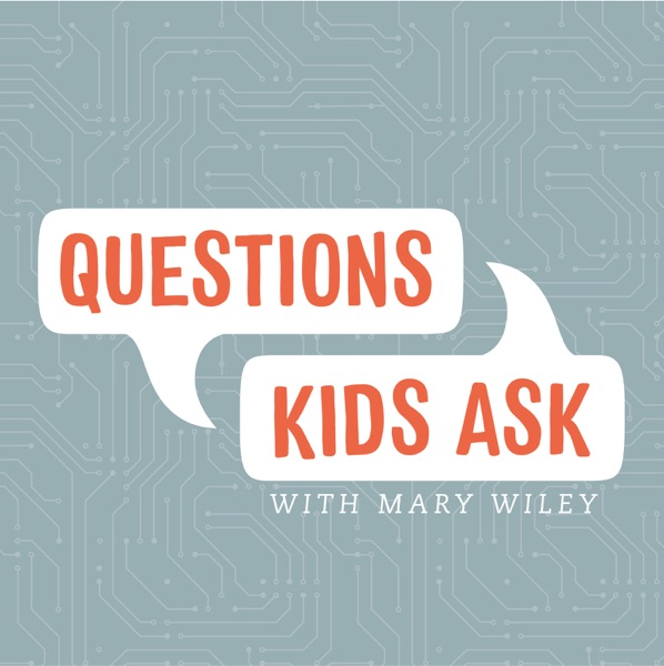 Questions Kids Ask