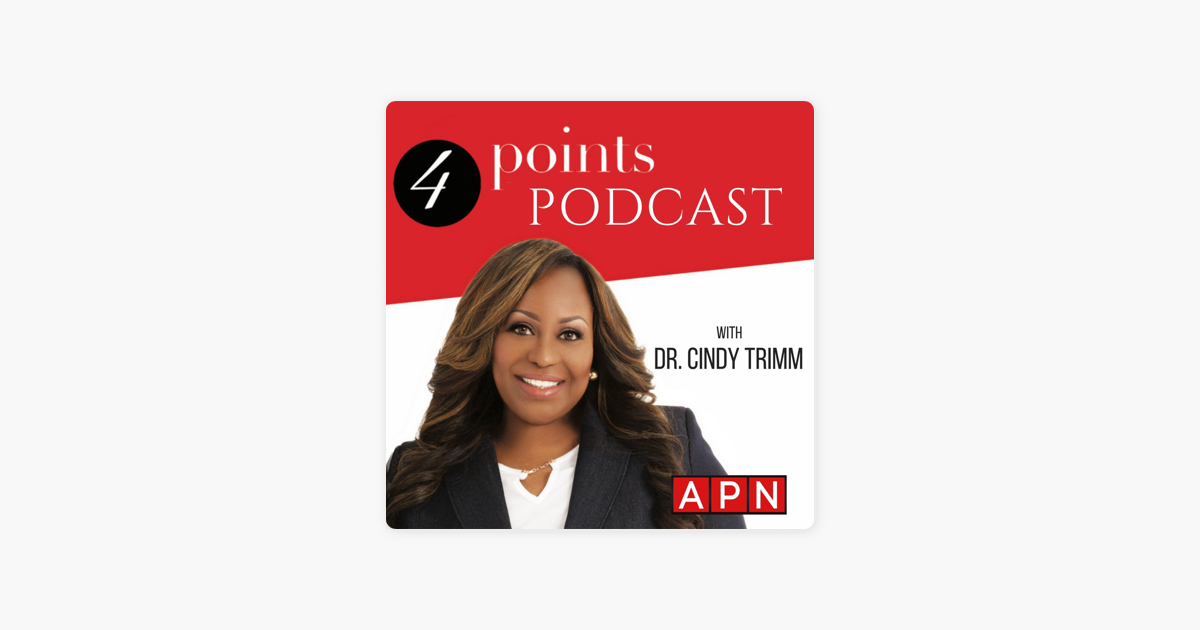 4 Points Podcast with Dr  Cindy Trimm on Apple Podcasts