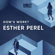 How\'s Work? with Esther Perel
