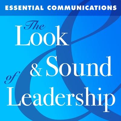 The Look & Sound of Leadership:Essential Communications - Tom Henschel