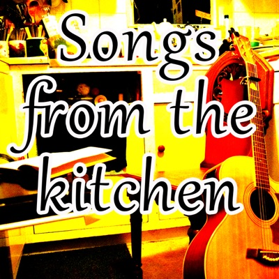 Songs from the kitchen
