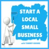 Start a Local Small Business | Advice to Help You Take Your Business Idea from Concept to Open for Business artwork