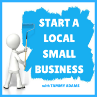 Start a Local Small Business   Advice to Help You Take Your Business Idea from Concept to Open for Business podcast