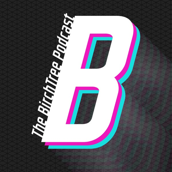 The BirchTree Podcast – Podcast – Podtail