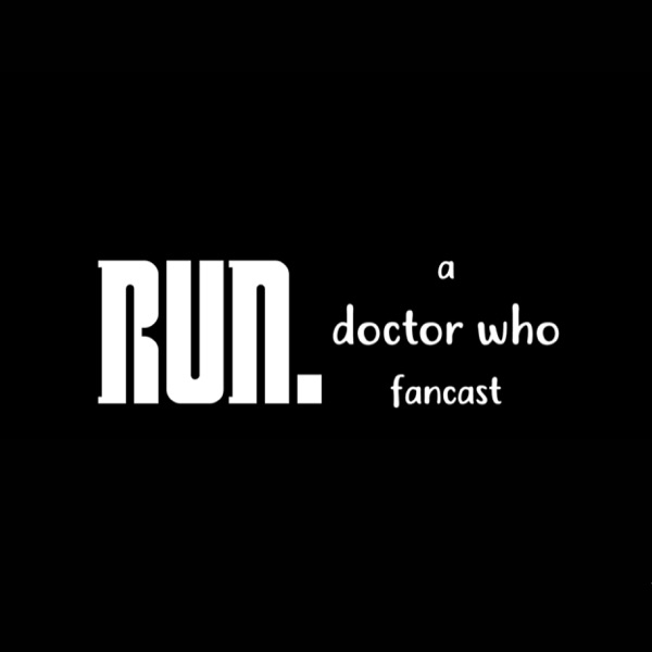 Run: A Doctor Who Fancast