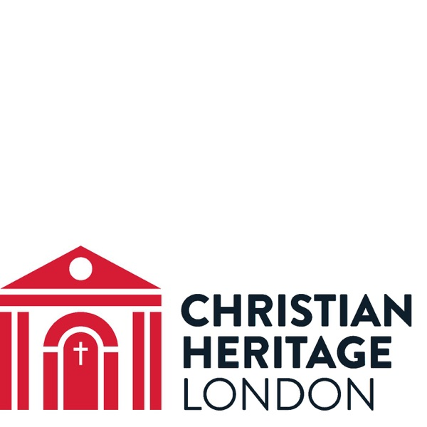 Christian Heritage London Podcast
