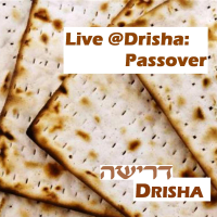 Live @ Drisha: Passover podcast