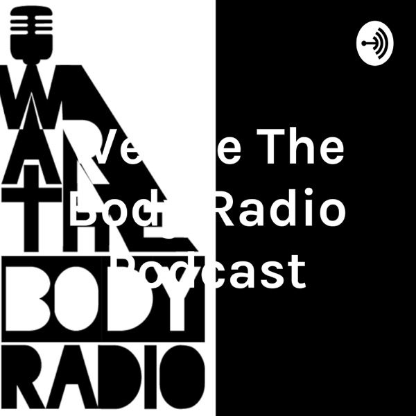 We Are The Body Radio Podcast