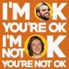 I'm OK You're OK, I'm Not OK You're Not OK artwork