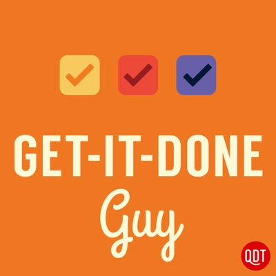 Get-It-Done Guy's Quick and Dirty Tips to Work Less and Do More:QuickAndDirtyTips.com