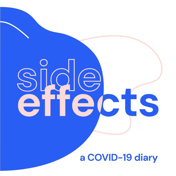 Side Effects: A COVID-19 Diary