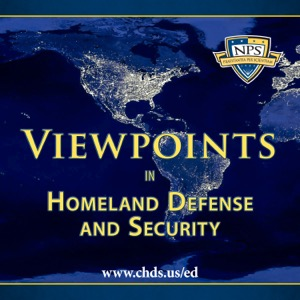 Viewpoints in Homeland Defense and Security - CHDS/Ed