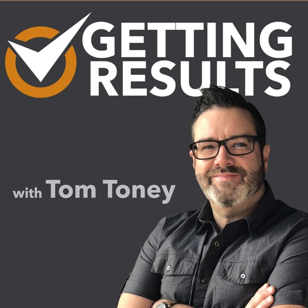 Getting Results with Tom Toney