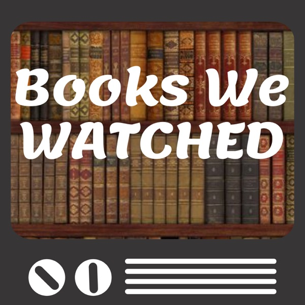 Books We Watched