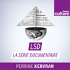 LSD, La série documentaire - France Culture
