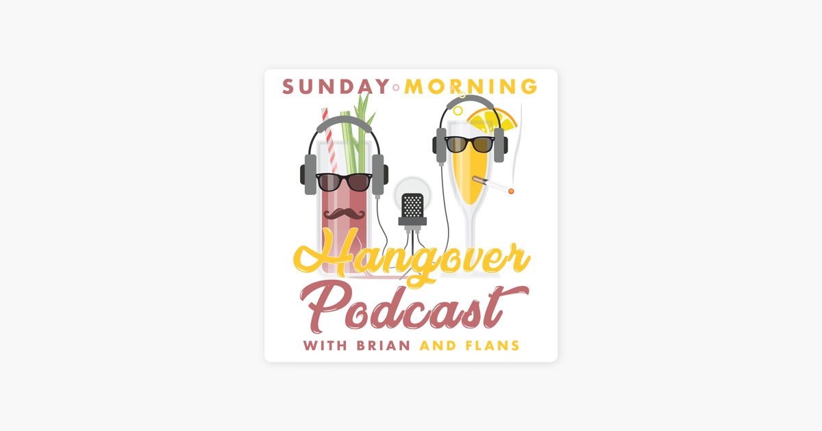 Sunday Morning Hangover Podcast on Apple Podcasts