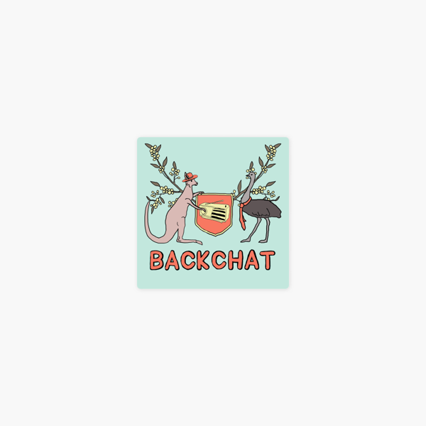 Backchat on Apple Podcasts