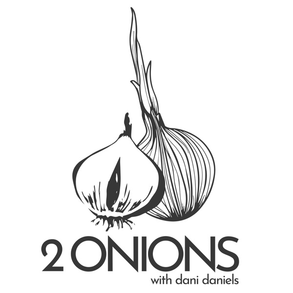 The Two Onions podcast with Dani Daniels