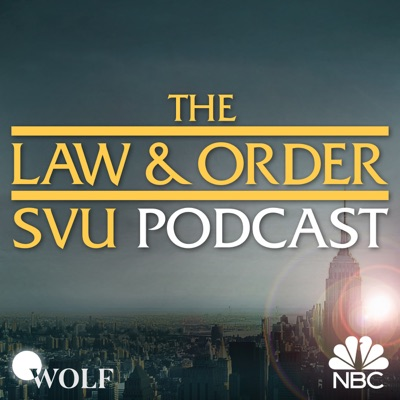 The Law & Order: SVU Podcast:NBC Entertainment Podcast Network