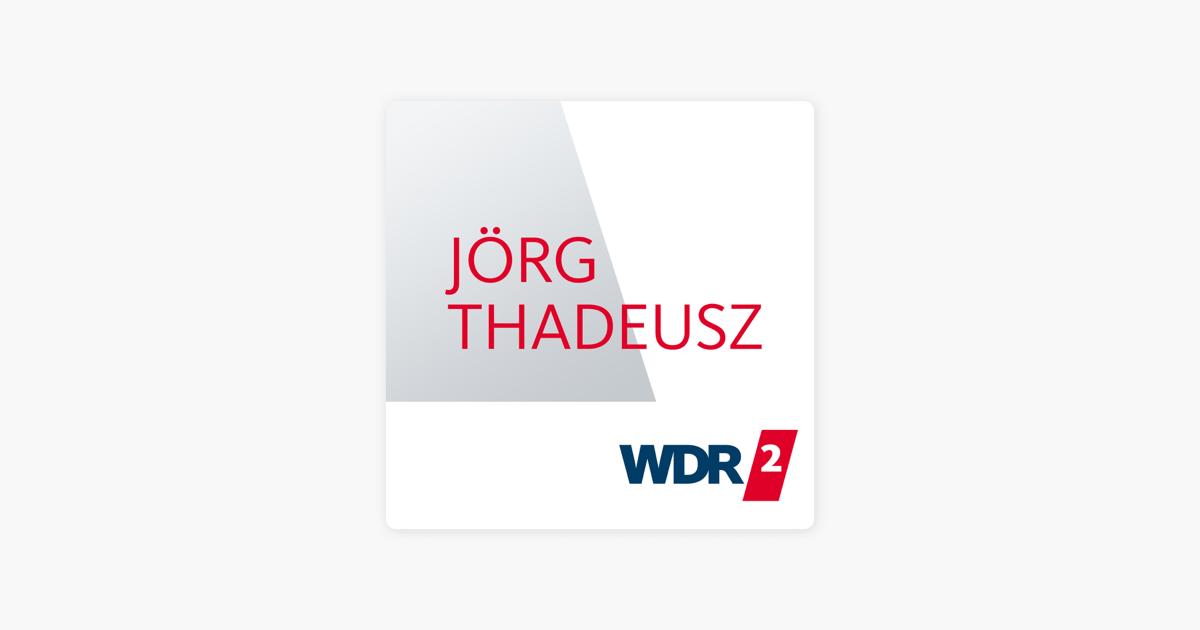 Jörg Thadeusz Wdr Podcast