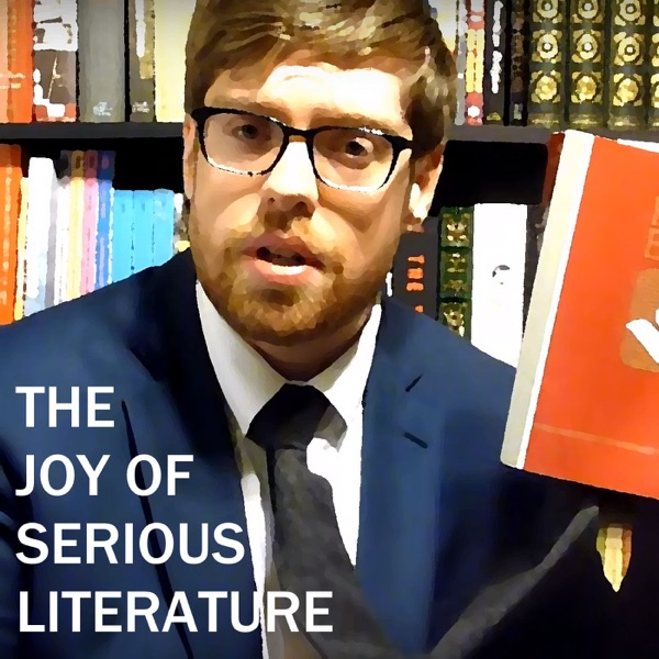 The Joy of Serious Literature