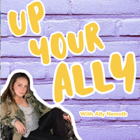 Up Your Ally podcast