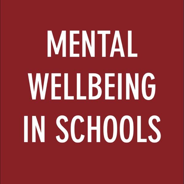 Mental Wellbeing In Schools