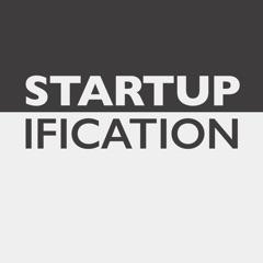 Startupification