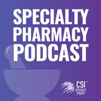 Specialty Pharmacy Podcast podcast