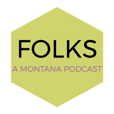 Folks: A Montana Podcast