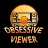 The Obsessive Viewer - Weekly Movie/TV Review & Discussion Podcast