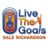 LiveTheGoals Podcast with Dale Richardson podcast