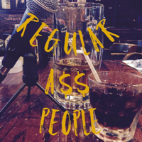 Regular Ass People Podcast podcast