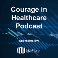 Courage In Healthcare podcast