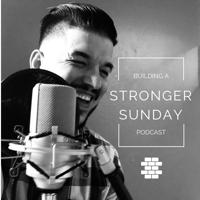 Building a Stronger Sunday with Steven J Barker podcast