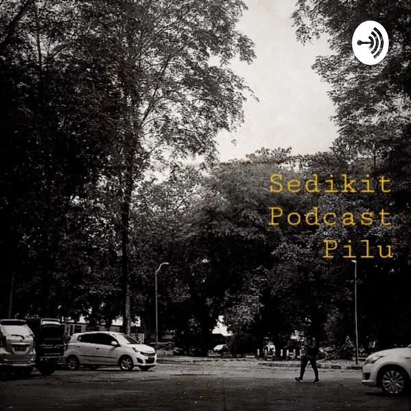 Sedikit Podcast Pilu