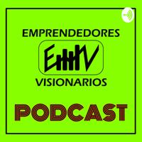Emprendedores y Visionarios podcast