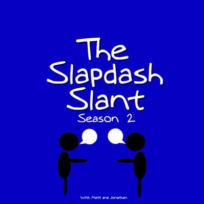 The Slapdash Slant