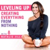 Leveling Up: Creating Everything From Nothing with Natalie Jill artwork