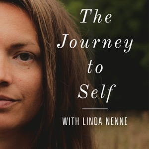 The Journey to Self | with Linda Nenne