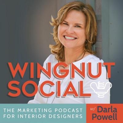 The Interior Design Business and Social Media Marketing Podcast: Wingnut Social