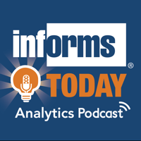 INFORMS Today: The Podcast Series podcast