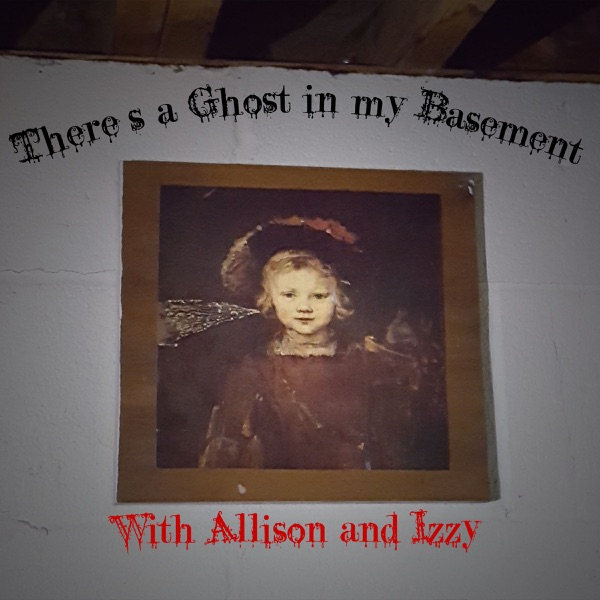 There's a Ghost in my Basement