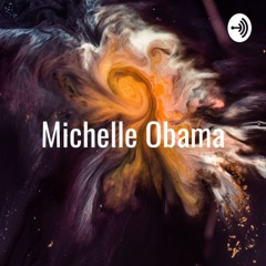Michelle Obama: Forever Changing History