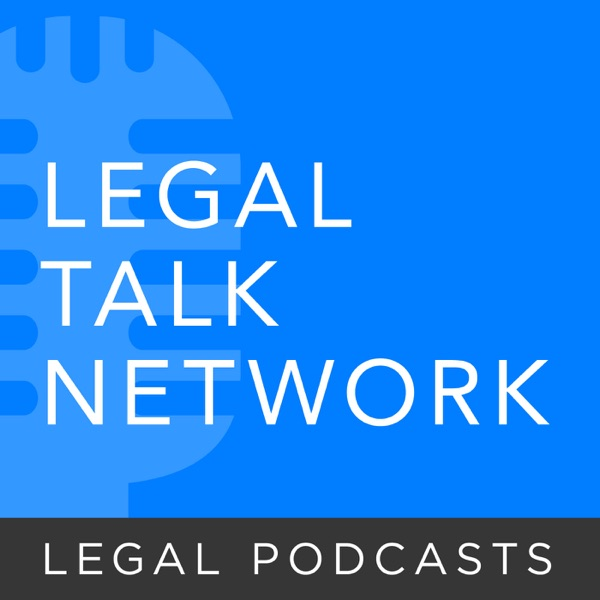 Legal Talk Network - Law News and Legal Topics