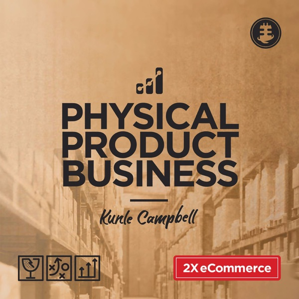 Physical Product Business Podcast
