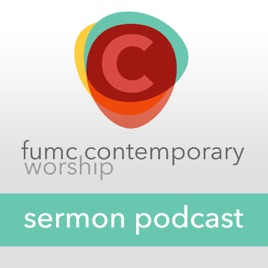 FUMC Contemporary Podcast - First United Methodist Church on
