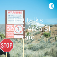 Big talks about Area 51 raid podcast